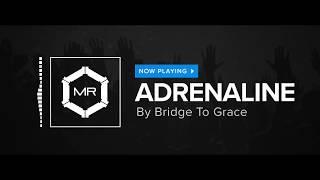 Bridge To Grace - Adrenaline [HD]