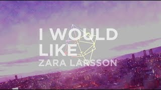 [Trap] Zara Larsson - I Would Like (R3hab Remix)