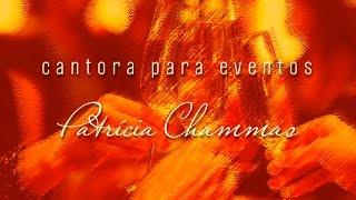 Patrícia Chammas   Cantora em eventos   SP (HD)