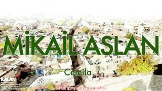 Mikail Aslan - Cemila - [ Venge Royi © 2015 Kalan Müzik ]