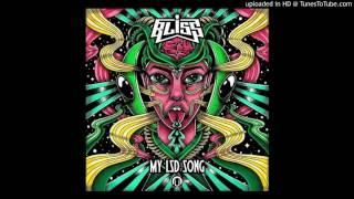 BLiSS - My LSD Song / Demo