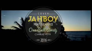 JAHBOY Ft Sean Rii   'One Call Away' Charlie Puth Solomon Reggae Remix Cover   Free Download