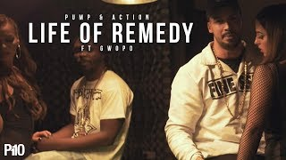 P110 - Life Of Remedy - Pump & Action Ft. Gwopo [Music Video]