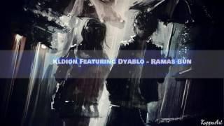 KLDION feat DYABLO - Ramas bun