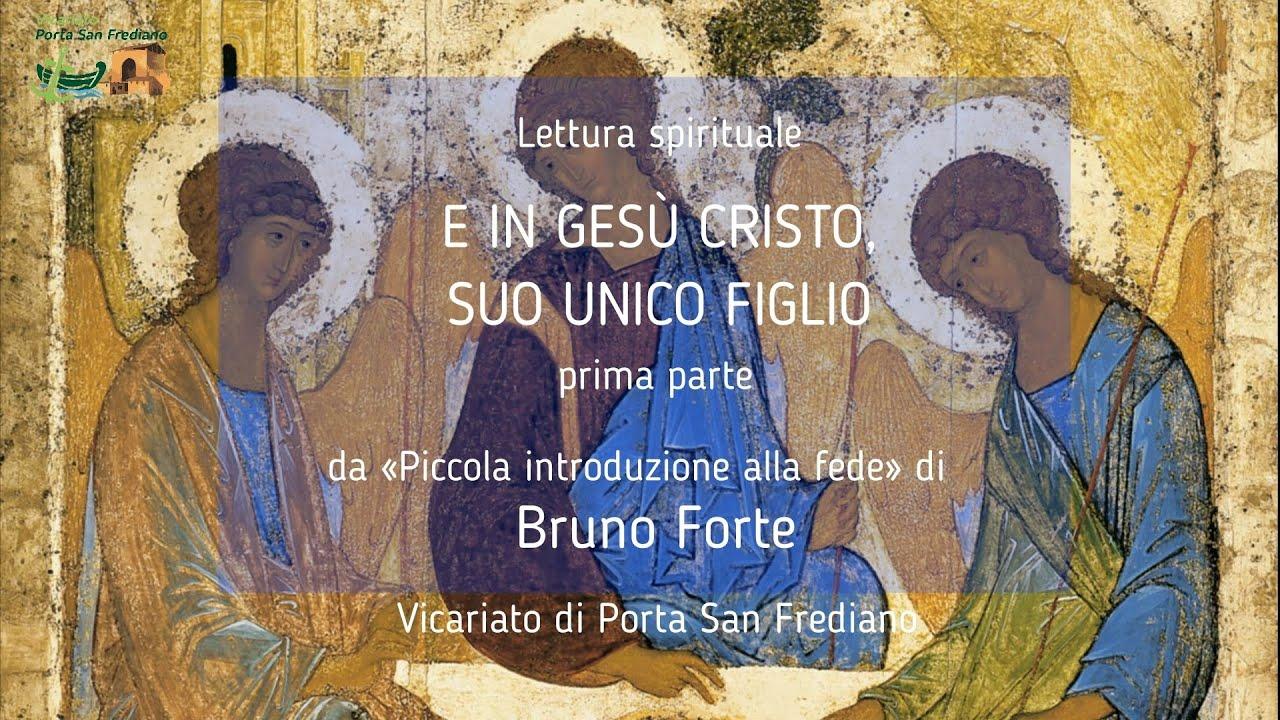 05.1 – Piccola introduzione alla fede – E IN GESÙ CRISTO, SUO UNICO FIGLIO, NOSTRO SIGNORE – Bruno Forte