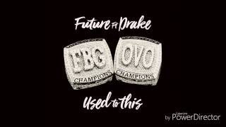Future Ft Drake - Used To This Slowed Down