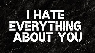 I Hate Everything About You - Three Days Grace (Lyrics)