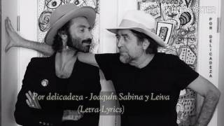 Por delicadeza - Joaquín Sabina y Leiva (Letra-Lyrics)
