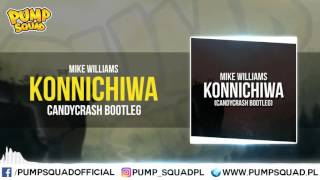 Mike Williams - Konnichiwa (CandyCrash Bootleg)
