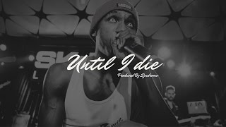 Hopsin Type Beat / Until I Die (Prod. By Syndrome)
