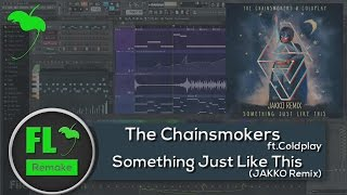 The Chainsmokers ft.Coldplay - Something Just Like This (JAKKO Remix) (FL Studio Remake + FLP)