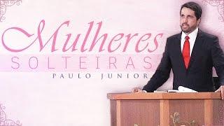 Mulheres Solteiras - Paulo Junior