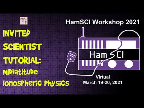 HamSci 2021: INVITED SCIENTIST TUTORIAL: Midlatitude Ionospheric Physics