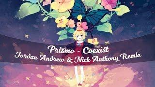 Prismo - Coexist | Jordan Andrew & Nick Anthony Remix |