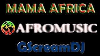 AFRO - Mama Africa - GScreamDJ