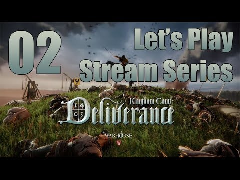 Kingdom Come: Deliverance - Let's Play Stream Series Part 2