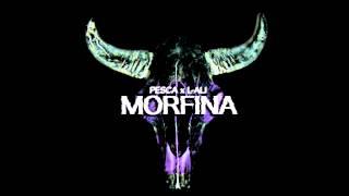PESCA x L-ALI ~ MORFINA