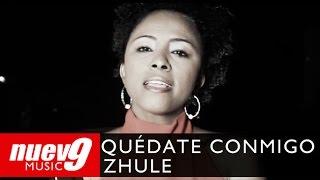 Zhule - Quédate Conmigo (Official Video)