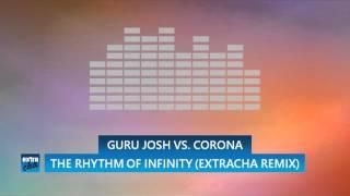 Guru Josh vs. Corona - The Rhythm Of Infinity (extracha Remix)