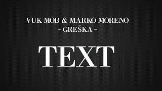 VUK MOB & MARKO MORENO - GRESKA - Tekst Pjesme [Lyrics Video]
