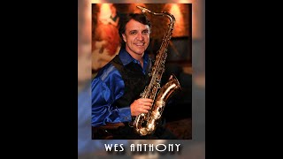 WES ANTHONY - Sax, Flute & Vocals (2017)