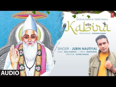 Jubin Nautiyal : Kabira (कबीर दोहे) Full Audio   Raaj Aashoo   Lovesh Nagar   Bhushan Kumar