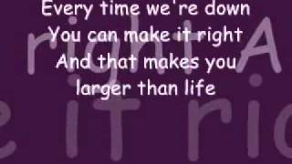 Backstreet Boys Larger Than Life Lyrics.