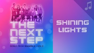 """Shining Lights"" - Songs from The Next Step"