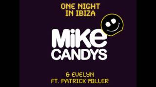 Mike Candys & Evelyn Ft Patrick Miller - One Night in Ibiza (Radio Edit)