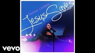 Tasha Cobbs - Jesus Saves (Live/Audio)