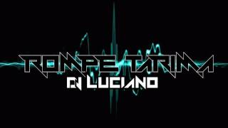 ROMPE TARIMA - Dj Luciano - REMIX