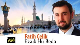 Fatih Çelik - Essub Hu Beda Yeni 2016