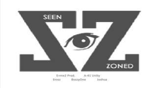 SeenZoned - Eroszmix,BozzyOne,Joshua - E=mx2 - A41unity- TN