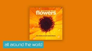 Sweet Female Attitude - Flowers (Sam Divine & Curtis Gabriel Remix) [Clip]