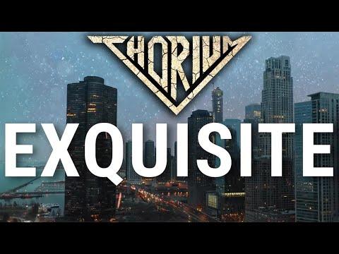 Thorium - Exquisite (Lyric Video)