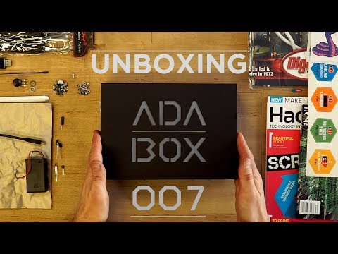AdaBox 007 Unboxing Pre-Edited Version @adafruit @johnedgarpark #adafruit