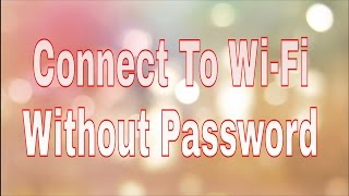 [HINDI] How To - Connect To Any Wi-Fi Without Password