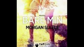 Bare min - Morgan Sulele