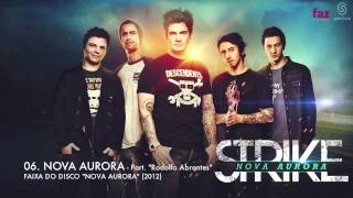 STRIKE - NOVA AURORA - PART.: RODOLFO ABRANTES