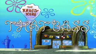 Spongebob Trap Remix Krusty Krab (That Bass Boosted)