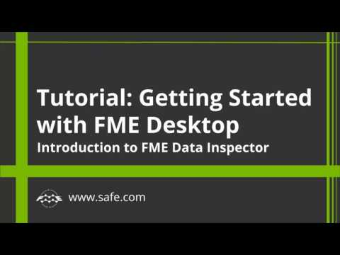 Getting Started with FME Desktop 2017: Inspect and Query Data (Part 4 of 4)