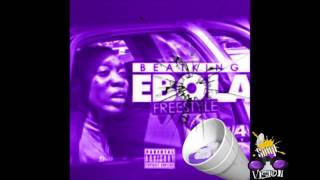 Beat King - Ebola Freestyle (Chopped & Screwed By DJ Soup)