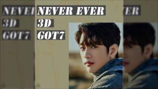 GOT7 - Never Ever [3D Audio]