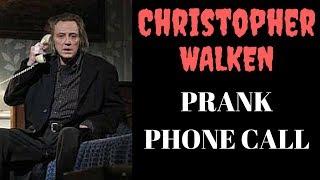 CHRISTOPHER WALKEN prank phone calls **HILARIOUS**