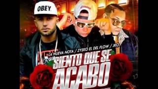Siento Que Se Acabo by. La Nueva Nota, Zysko el del flow & Jko el Dangerous