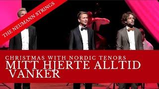 Nordic Tenors - Mitt hjerte alltid vanker