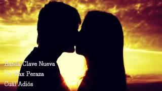 Cuál Adiós-Banda Clave Nueva De Max Peraza-letra