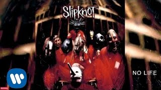 Slipknot - No Life (Audio)