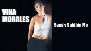 Vina Morales - Sana'y Sabihin Mo