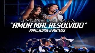 Amor mal resolvido - Simone e Simaria ( coleguinhas ) feat. Jorge e Mateus - Musica nova 2016 / 2017
